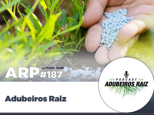ARP#187 - Adubeiros Raiz