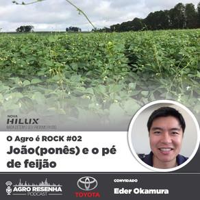 O Agro é ROCK #02 - João(ponês) e o pé de feijão