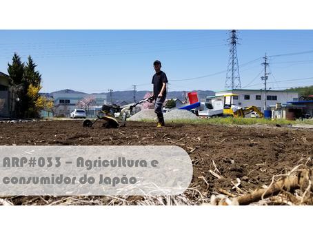 ARP#033 - Agricultura e consumidor do Japão