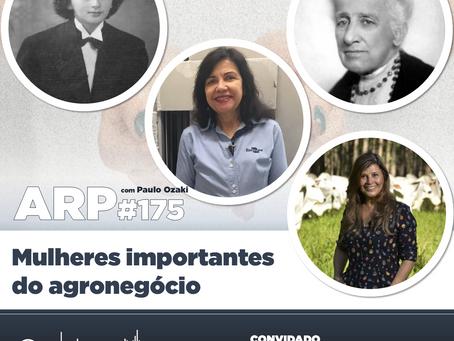 ARP#175 - Mulheres importantes do agronegócio