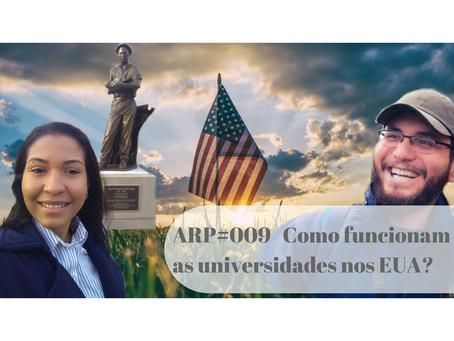 ARP#009 - Como funcionam as universidades nos EUA?