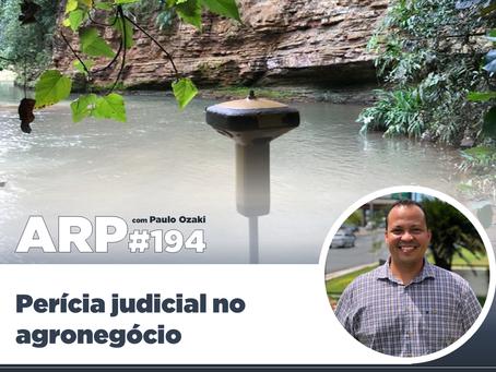 ARP#194 - Perícia judicial no agronegócio