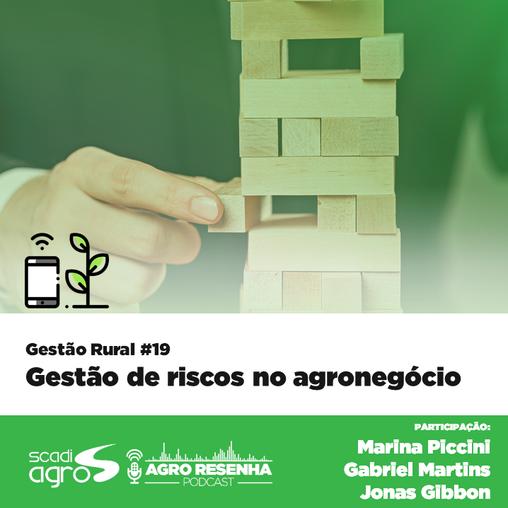 Gestão Rural #19 - Gestão de riscos no agronegócio