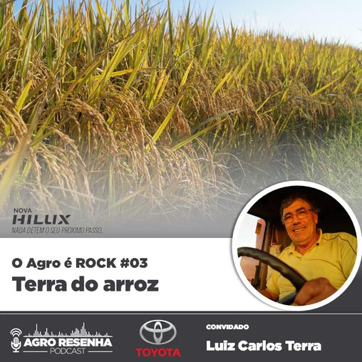 O Agro é ROCK #03 - Terra do arroz
