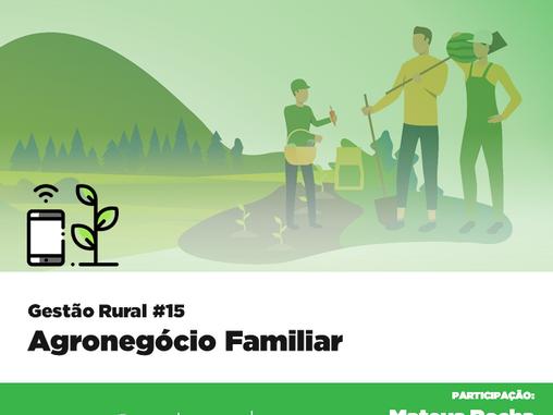 Gestão Rural #15 - Agronegócio Familiar