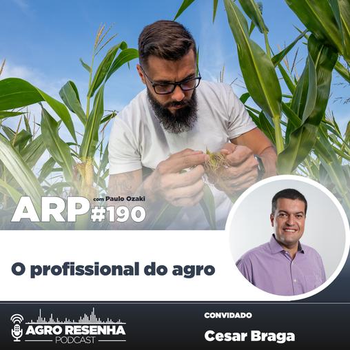 ARP#190 - O profissional do agro