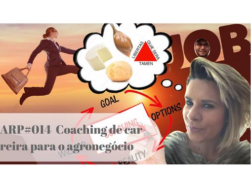 ARP#014 - Coaching de carreira para o agronegócio