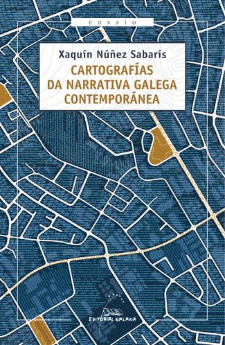 Recensión: Xaquín Núñez Sabarís, Cartografías da narrativa galega contemporánea