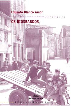 Recensión : Eduardo Blanco Amor, Os biosbardos