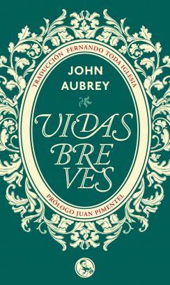 Reseña: John Aubrey, Vidas breves