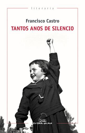 Recensión: Francisco Castro, Tantos anos de silencio