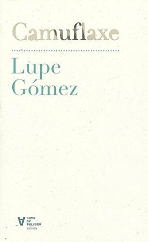 Recensión: Lupe Gómez, Camuflaxe
