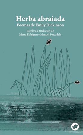 Recensión: Herba abraiada. Poemas de Emily Dickinson (Escolma e Tradución de Marta Dahlgren e Manuel
