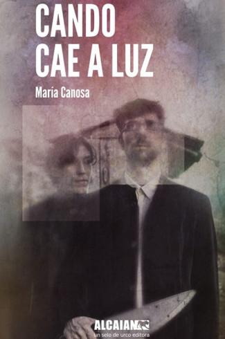 Recensión: María Canosa, Cando cae a luz