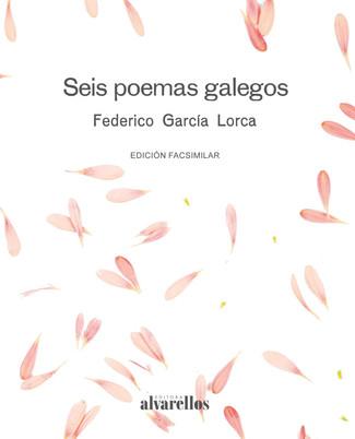 Recensión: Federico García Lorca, Seis poemas galegos [Edición facsimilar e ilustrada]