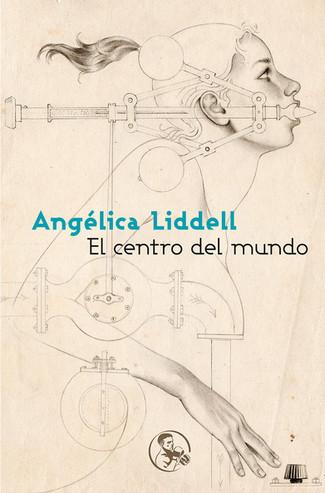 Reseña: Angélica Liddell, El centro del mundo