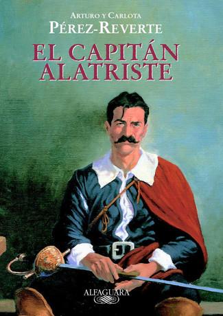 Reseña : Arturo Pérez Reverte y Carlota, El capitán Alatriste