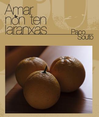 Recensión: Paco Souto, Amar non ten laranxas