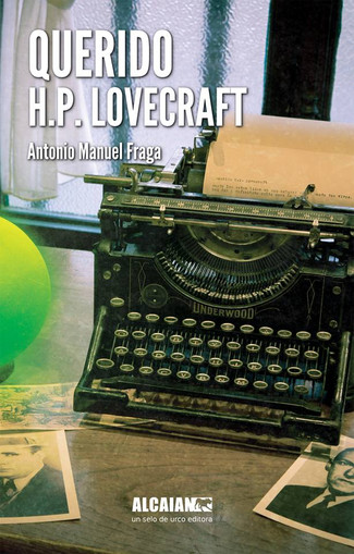 Recensión : Antonio M. Fraga, Querido H.P Lovecraft