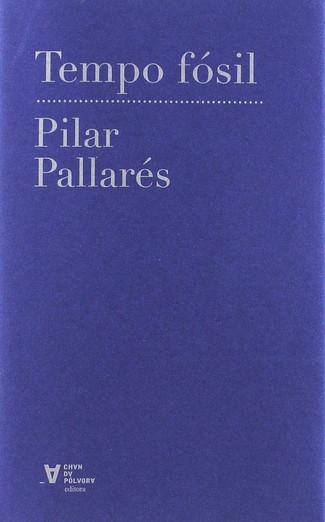 Recensión: Pilar Pallarés, Tempo fósil