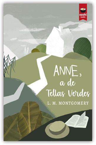 Recensión: L. M. Montgomery, Anne, a de Tellas Verdes