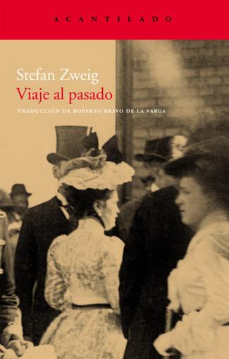 Reseña: Stefan Zweig, Viaje al pasado