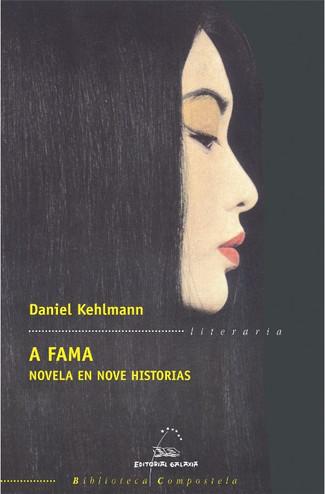 Recensión: Daniel Kehlmann, A Fama. Novela en nove historias.