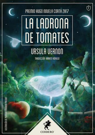 Reseña: Ursula Vernon, La ladrona de tomates