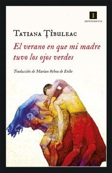Reseña: Tatiana Ţîbuleac, El verano en que mi madre tuvo los ojos verdes