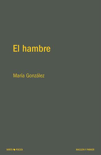 Reseña: María González, El hambre