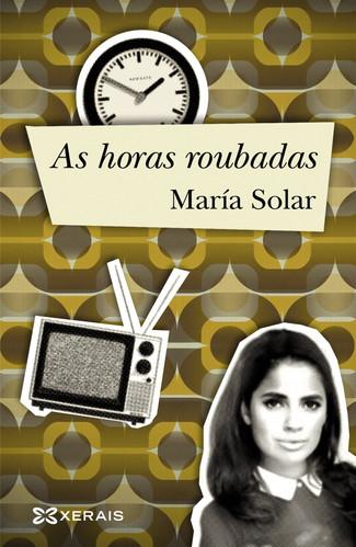 Recensión : María Solar, As horas roubadas