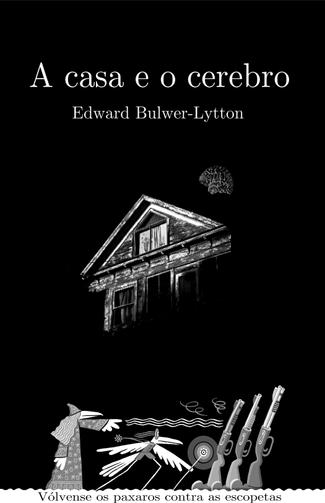 Recensión : Edward Bulwer-Lytton, A casa e o cerebro