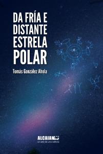 Recensión : Tomás González Ahola, Da fría e distante estrela polar