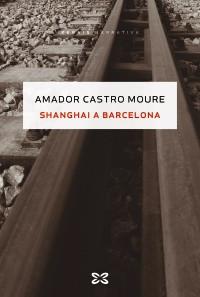 Recensión: Amador Castro Moure, Shanghai a Barcelona