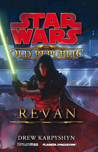 Reseña : Drew Karpyshyn, Star Wars. The Old Republic : Revan