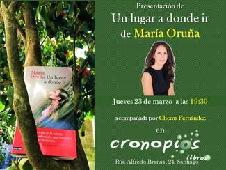 Presentación : María Oruña, Un lugar a donde ir. (Santiago, 23/03/2017)