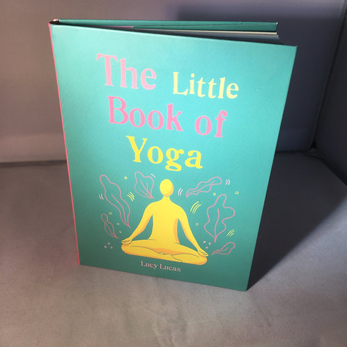 The Little Book of Yoga by Lucy Lucas