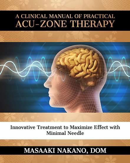 A Clinical Manual of Practical Acu-Zone Therapy