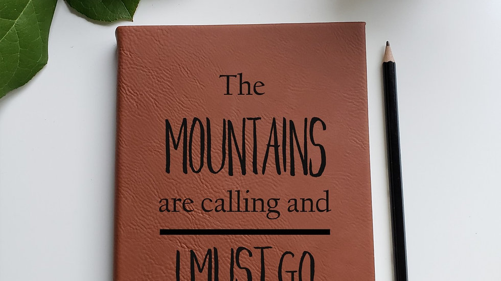 The Mountains are Calling- Journal/Notebook