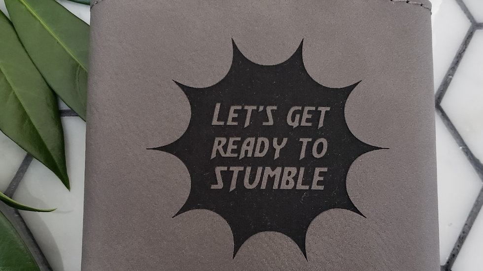 Let's get ready to stumble- Leather or Powder coat finish