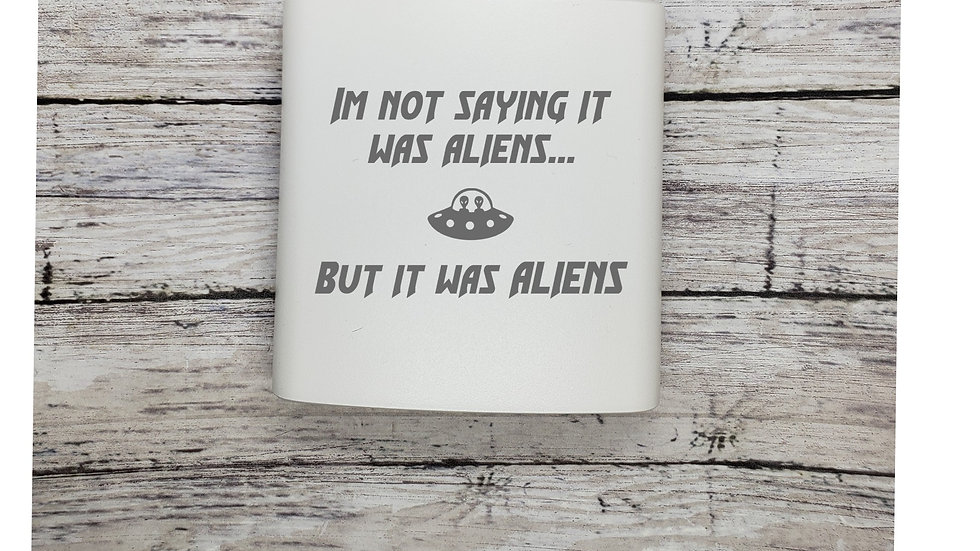 Aliens- I'm not saying it's Aliens FLASK- Leather or Powder coat finish