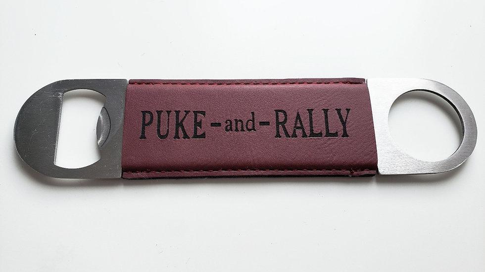 Puke and Rally Bottle Opener- Laser Engraved