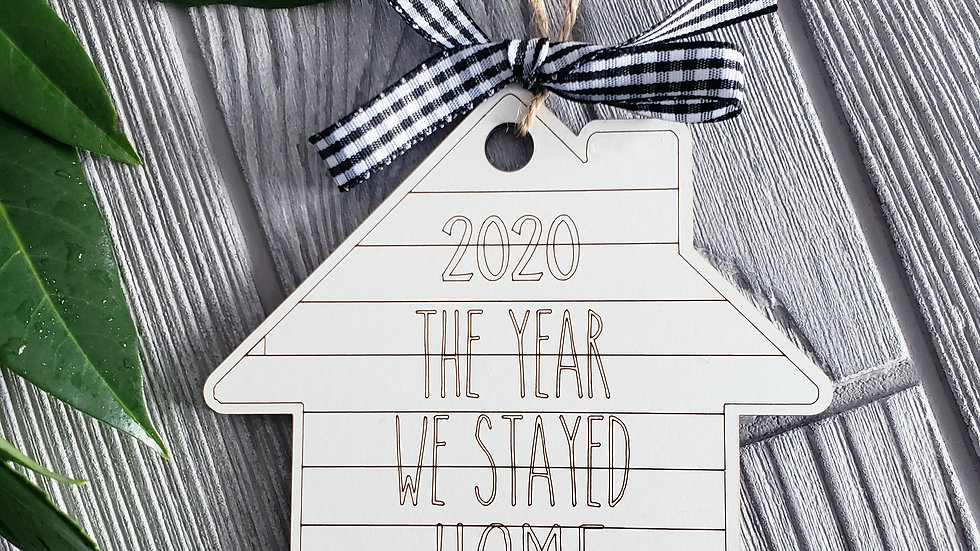 The year we stayed home- Ornament