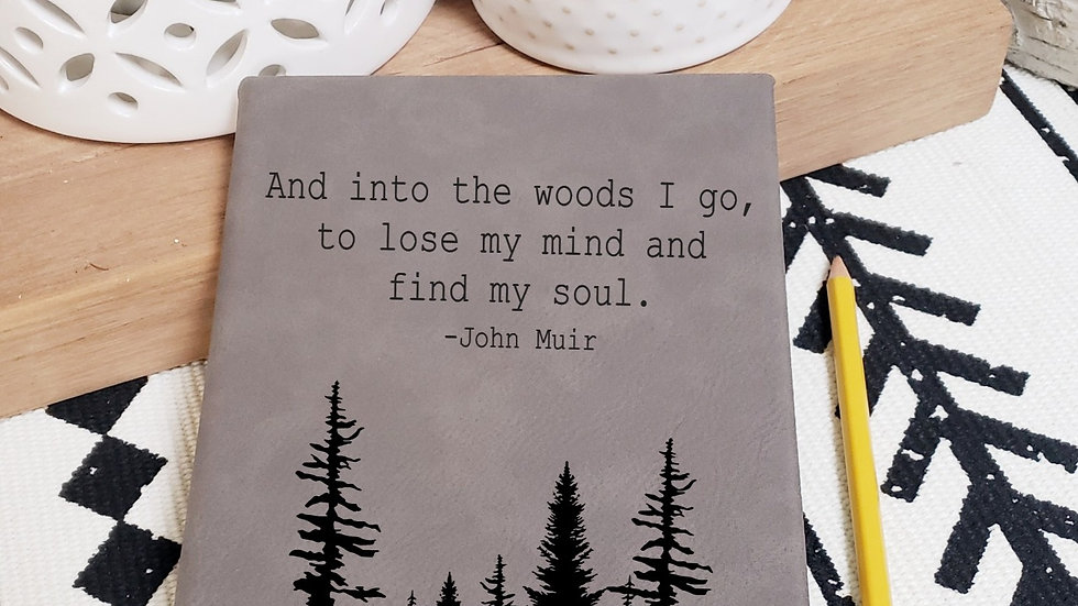 Into the woods I go... Journal/Notebook