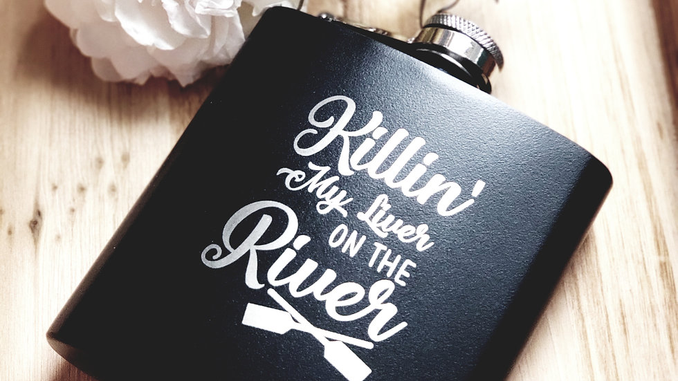 Killing my Liver on the River FLASK- Leather or Powder coat finish