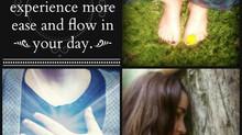 My Three Favorite Tips to Help You Experience More Ease and Flow in Your Day.