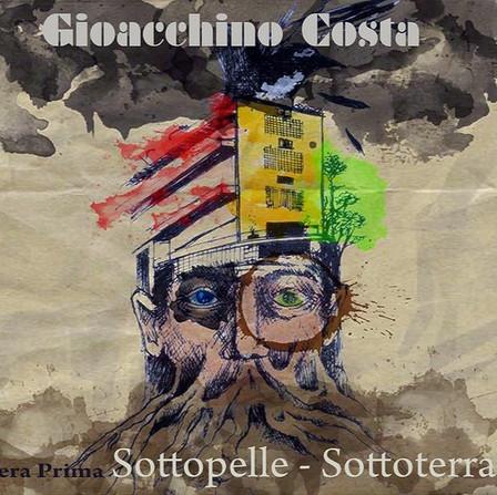 SOTTOPELLE- SOTTOTERRA / 2016 / Gioacchino Costa