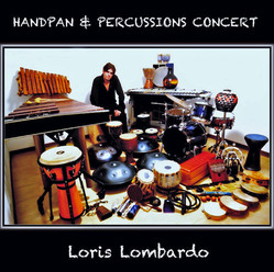 HANDPAN & PERCUSSIONS CONCERT / 2016 / Loris Lombardo