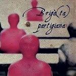 BRIGÁ(TA) PARTIGIANA / 2013 / A Brigà