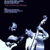 THE EVENING SONGS / 2008 / Claudio Bellato- Dino Cerruti